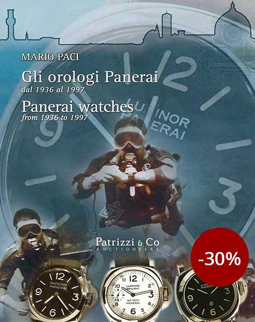 Gli Orologi Panerai dal 1936 al 1997. La Panerai in Firenze - 150 Anni di Storia